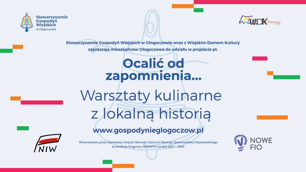 Zaproszenie na warsztaty kulinarne z lokalną historią, które odbędą się 19 i 20 sierpnia 2021 roku w Wiejskim Domu Kultury w Głogoczowie